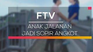 FTV SCTV - Anak Jalanan jadi Sopir Angkot