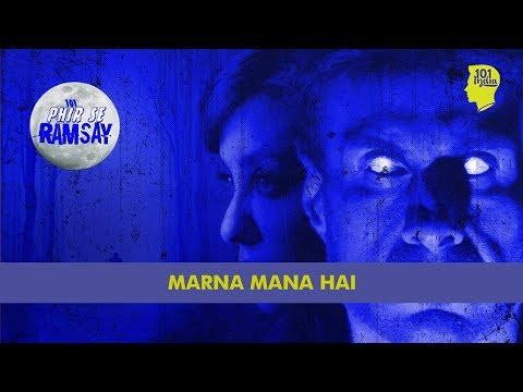 Marna Mana Hai   101 Phir Se Ramsay   Unique Stories From India