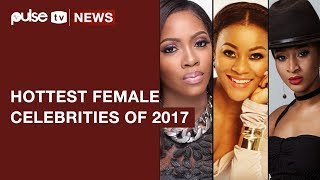 Top 5 Hottest Female Celebrities Of 2017 | Pulse TV News