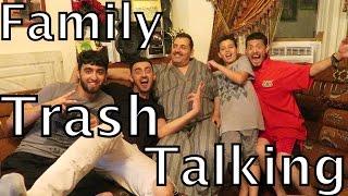 FAMILY TRASH TALKING! (Part 2)