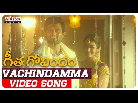 Vachindamma Video Song | Geetha Govindam Songs | Vijay Devarakonda, Rashmika Mandanna