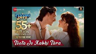 Toota Jo Kabhi Taara (Full) | Atif Aslam | A Flying Jatt | Tiger Shroff | Jacquline fernandez