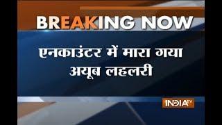 Top Lashkar commander Ayub Lelhari believed killed in encounter in Pulwama