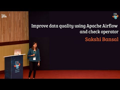 Improve data quality using Apache Airflow and check operator - Sakshi Bansal