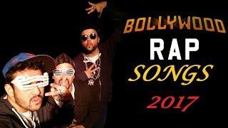 Best Bollywood Rap Songs Of 2017    Top  Bollywood Rap Songs