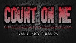 Count On Me - Bruno Mars (Guitar Cover With Lyrics & Chords)