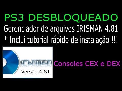 PS3 DESBLOQUEADO. Gerenciador IRISMAN 4.81 CEX/DEX. DOWNLOAD e TUTORIAL RÁPIDO !!!