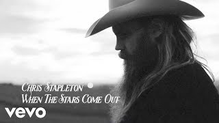 Chris Stapleton  When The Stars Come Out Audio