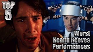 Top 5 Worst Keanu Reeves Performances