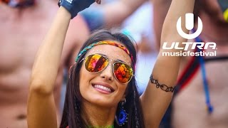 Ultra Music Festival 2017 Official Mix