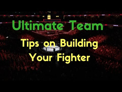 EA UFC 2 Ultimate Team -Building Your Fighters Stats Tips