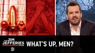How Toxic Masculinity Screws Men Up - The Jim Jefferies Show