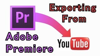Tutorial: How to Export a video out of Adobe Premiere (Best Quality-Smaller File size)