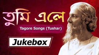 Tagore Song Jukebox | Tumi Ele| Tushar | Bangla Audio Jukebox
