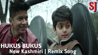 Hukus Bukus | New Kashmiri | Remix Song