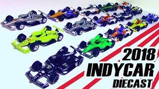 2018 INDYCAR DIECAST -- SO MANY CARS!