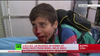 Rebels shell govt-held Aleppo, at least 3 dead, 28 injured (GRAPHIC)
