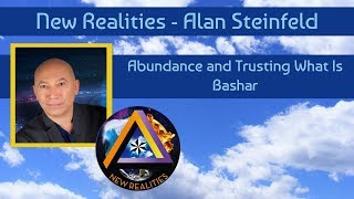 Bashar on Abundance and Trusting What Is