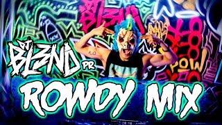 (ROWDY MIX) - DJ BL3ND PR