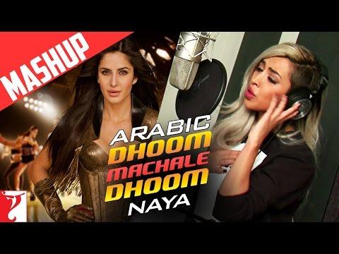 Arabic - Dhoom Machale Dhoom   Mashup Song   Naya   Dhoom:3   Katrina Kaif   الأغنية العربية
