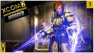 HEROES and ZEROES - XCOM 2 WOTC Modded Gameplay - Part 1 - Let's Play Legend Ironman