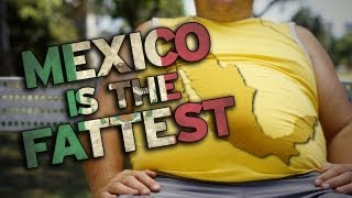 Mexico is FAT!