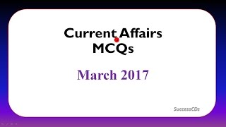Latest GK and Current Affairs March 2017 MCQs Part 1