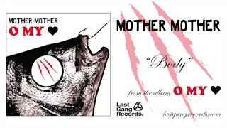 Mother Mother - Body