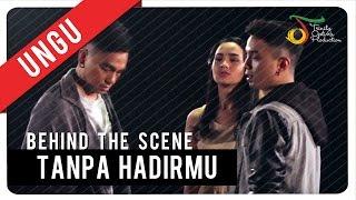 UNGU - Tanpa Hadirmu | Behind the Scene