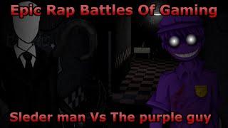 Epic Rap Battle Of Gaming!   Slender Man Vs The Purple Guy