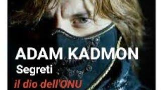 21 Adam Kadmon  - il dio segreto nascosto nell'ONU