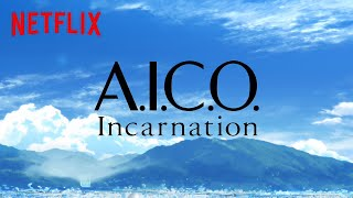 A.I.C.O. -Incarnation- | Teaser | Netflix