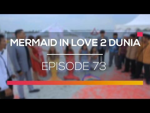 Mermaid In Love 2 Dunia - Episode 73