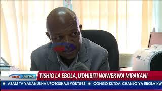 Kulipuka kwa Ebola nchini Congo DR: Tanzania yajidhatiti mipakani kukabiliana na Ebola