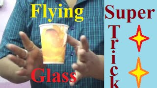 Flying glass Magic - Trick in hindi