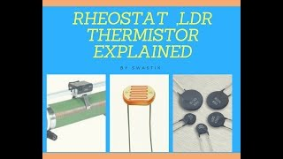 what is Rheostat,Thermistor,LDR? |Learn Your Science|# Swastik Mukherjee| # circuit and tech