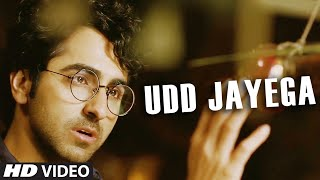 'Udd Jayega' Video Song | Ayushmann Khurrana | Hawaizaada | T-Series