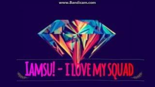 I Love My Squad - IAMSU! - Lyric Video