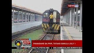 SONA: Pamasahe sa PNR, tataas simula July 1