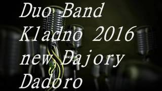 Duo Band Kladno 2016 Dajory Dadoro