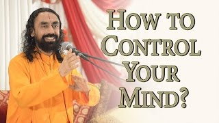 Art of Mind Management Part1 - Swami Mukundananda - How to control your mind?