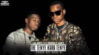 LIL DEV FEAT. FAKOLY LEZY - THE TENYE KARA  KARA TENNYE