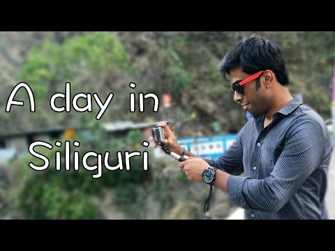 Siliguri, West Bengal | A Very Short Trip