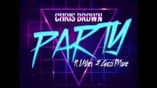 Chris Brown - Party feat Gucci Mane & Usher