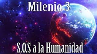 Milenio 3 - Ovnis: S.O.S a la Humanidad