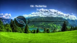 F. M. - The Bad Guy | ZAH! Records