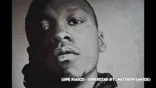 Lupe Fiasco - Superstar (Ft. Matthew Santos) [320KBPS 720P HD]