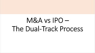 Dual-Track Process Explained - M&A Vs IPO