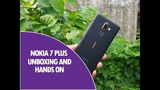 Nokia 7 Plus Unboxing, Hands on, Camera Samples and Software