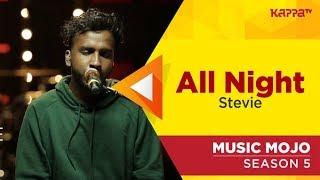 All Night - Stevie - Music Mojo Season 5 - Kappa TV